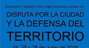 Disputa por la ciudad y la defensa del territorio