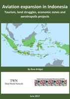 Report: Airport Expansion in Indonesia, tourism, land struggles, economic zones and aerotropolis projects